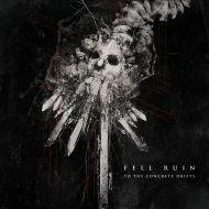 Fell Ruin - To The Concrete Drifts (I Voidhanger)