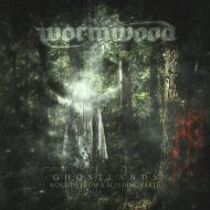 Wormwood – Ghostlands: Wounds From A Bleeding Earth (Non Serviam)
