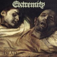 Extremity – Extremely Fucking Dead (20 Buck Spin)