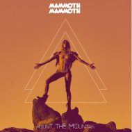 Mammoth Mammoth - Mount the Mountain (Napalm Records)