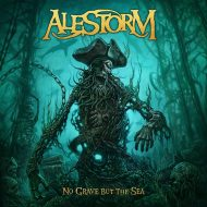 Alestorm – No Grave But The Sea (Napalm)