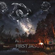 Ari Lehman's First Jason - To Be A Monster (Eternal Sound Records)