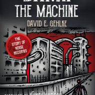 Damn The Machine: The Story Of Noise Records by David E Gehlke (Deliberation Press)