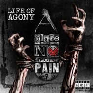 Life of Agony - A Place Where There's No More Pain (Napalm Records)