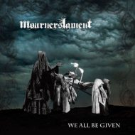 Mourners Lament – We All Be Given (Hammerheart Records)