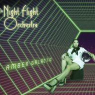 The Night Flight Orchestra - Amber Galactic (Nuclear Blast)
