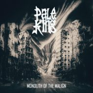 Pale King – Monolith of the Malign (Soulseller Records)