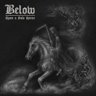 Below – Upon A Pale Horse (Metal Blade)