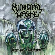 Municipal Waste - Slime And Punishment (Nuclear Blast)
