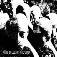 Shadowflag – The Delusion Machine (S/R)