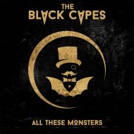 The Black Capes – All These Monsters (Dark Tunes)