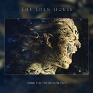 The Eden House – Songs For The Broken Ones (Jungle)