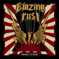 Blazing Rust - Armed to Exist (Pure Steel)