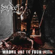 Dying Fetus – Wrong One To Fuck With (Relapse)