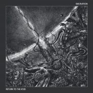 Execration – Return To The Void (Metal Blade)