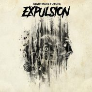 Expulsion – Nightmare Future (Relapse Records)