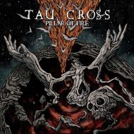 Tau Cross – Pillar Of Fire (Relapse)