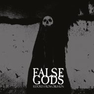 False Gods – Reports From Oblivion (S/R)