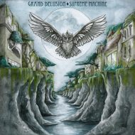 Grand Delusion – Supreme Machine (Minotauro Records)