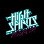 High Spirits - Escape (High Roller)