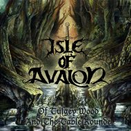 Isle Of Avalon – Tulgey Wood and the Table Rounde (S/R)