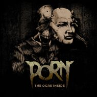 Porn – The Ogre Inside (Les Disques Rubicon)