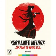 Unchained Melody:  The Films Of Meiko Kaji – Tom Mes (Arrow)