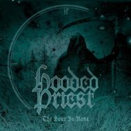 Hooded Priest – The Hour Be None (I Hate Records)