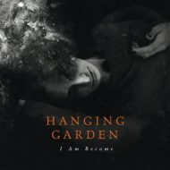 Hanging Garden - I Am Become (Lifeforce Records)