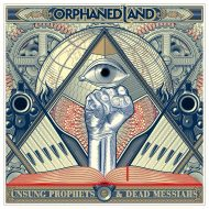 Orphaned Land – Unsung Prophets and Dead Messiahs (Century Media)