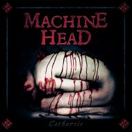 Machine Head - Catharsis (Nuclear Blast)