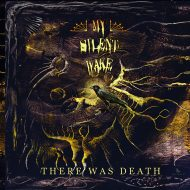 My Silent Wake – There Was Death (Minotauro)