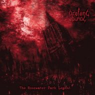 Profane Burial - The Rosewater Park Legend (Apathia Records)