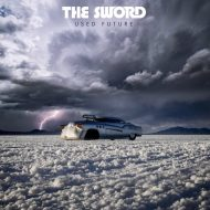 The Sword - Used Future (Razor & Tie)