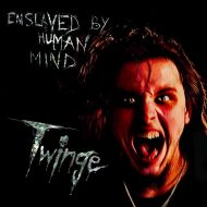 Twinge - Enslaved By Human Mind (S/R)