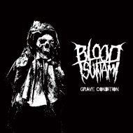 Blood Tsunami - Grave Condition (Soulseller)
