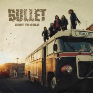 Bullet – Dust to Gold (SPV / Steamhammer)