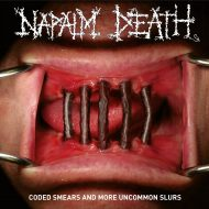 Napalm Death – Coded Smears and Other Uncommon Slurs (Century Media)
