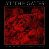 At The Gates - To Drink From The Night Itself (Century Media)