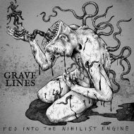 Grave Lines – Fed into the Nihilist Engine (New Heavy Sounds)