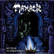 Manacle – No Fear to Persevere (No Remorse)