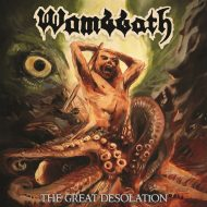 Wombbath – The Great Desolation (Soulseller Records)