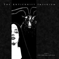 The Antichrist Imperium - Vol. II: Every Tongue Shall Praise Satan (Apocalyptic Witchcraft)