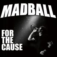 Madball – For The Cause (Nuclear Blast)