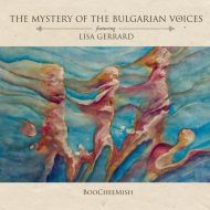 The Mystery of the Bulgarian Voices feat. Lisa Gerrard – BooCheMish (Prophecy)