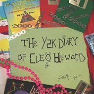 The Y2K Diary Of Cleo Howard - Sarah Tipper (Self Published)