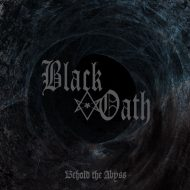 Black Oath – Behold the Abyss (High Roller Records)