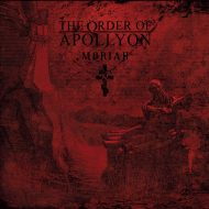 The Order Of Apollyon – Moriah (Agonia)