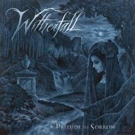 Witherfall - A Prelude To Sorrow (Century Media)
