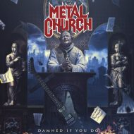 Metal Church - Damned If You Do (Nuclear Blast)